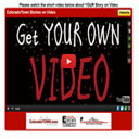Get Your Own Video